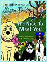 The Adventures of Sissy Dog: It's Nice To Meet You