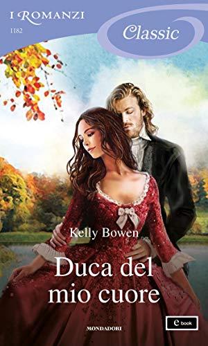 Duca del mio cuore (I Romanzi Classic) (Serie Season for Scandal (versione italiana) Vol. 1)