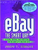 eBay the Smart Way: Selling, Buying, and Profiting on the Web s #1 Auction Site