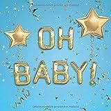 Oh Baby: Babyshower & Babyparty Gästebuch für ca. 35 Einträge - Mit Fragen und viel Platz für Glückwünsche, liebe Grüße, Fotos uvm. - Schönes ... - Design: Goldene Ballons auf Hellblau
