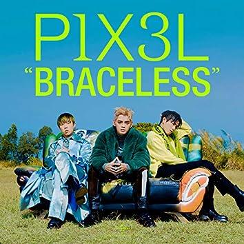 Braceless