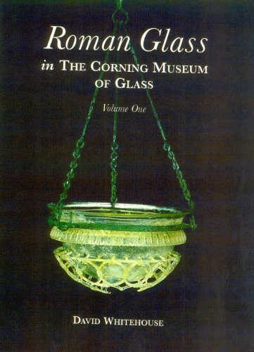 Roman Glass in the Corning Museum of Glass: Volume I (Catalog)