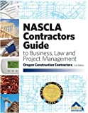 Oregon NASCLA Contractors Guide to Business, Law and Project Management, Oregon Construction Contractors, 2nd Edition (2018)