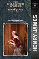 The Collected Works of Henry James, Vol. 18 (of 36): Within the Rim; The Letters of Henry James (volume I) (Throne Classics)