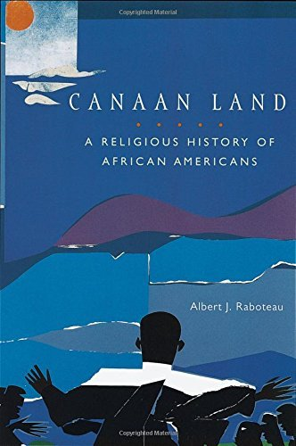 Canaan Land: A Religious History of African Americans (Religion in American Life) (English Edition)