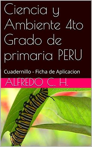 Ciencia y Ambiente 4to Grado de primaria PERU: Cuadernillo - Ficha de Aplicacion 🔥