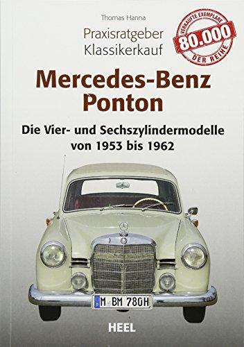 Praxisratgeber Klassikerkauf Mercedes-Benz Ponton: Alle Vier- und Sechszylindermodelle von 1953 bis 1962