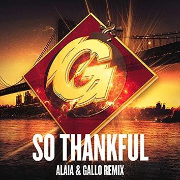 So Thankful (Alaia & Gallo Remix)