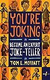 You're Joking: Become an Expert Joke-Teller