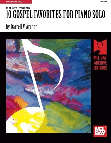 10 Gospel Favorites for Piano Solo (Mel Bay Archive Editions)