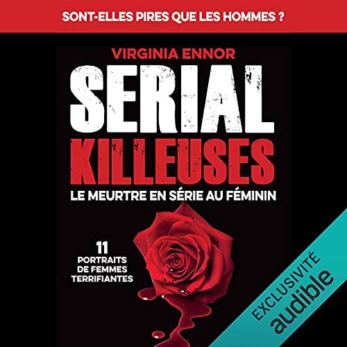 Page de couverture de Serial Killeuses. Le meurtre en série au féminin