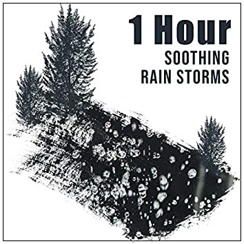 1 Hour Soothing Rain Storms to Relieve Stress
