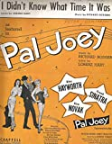 I Didn't Know What Time It Was as featured in Pal Joey Sheet Music