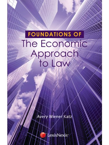 Foundations of The Economic Approach to Law (The Foundations of Law Series)