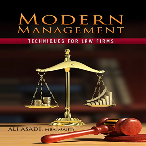 Modern Management Techniques for Law Firms                   By:                                                                                                                                 Ali Asadi                               Narrated by:                                                                                                                                 Reid Kerr                      Length: 29 mins     8 ratings     Overall 2.8