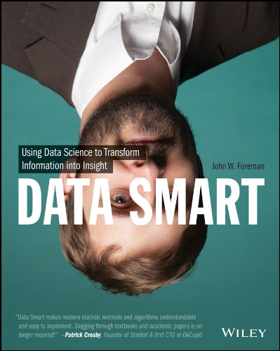 Data Smart: Using Data Science to Transform Information into Insight (English Edition)