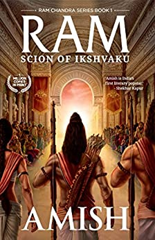 Ram - Scion of Ikshvaku (Ram Chandra Book 1) by [Amish Tripathi]