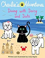 Charlie's Adventures: Diving with Daisy and Duke