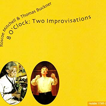 8 O'Clock: Two Improvisations