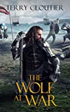 The Wolf At War (The Wolf of Corwick Castle Book 4)