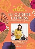 Deliciously Ella - Ma cuisine express pour manger sain au quotidien: Batchcooking - Recettes en 10 à 30 min max - Lunchbox - 100% vegane