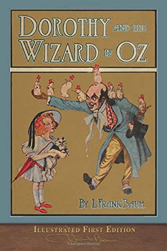 すばらしいです無実試験Dorothy and the Wizard in Oz (Illustrated First Edition): 100th Anniversary OZ Collection