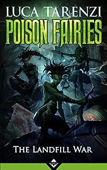 Poison Fairies: The Landfill War by [Luca Tarenzi]