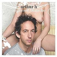 Negresse Blanche by Arthur H (2003-05-13)