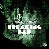 Gimbal & Sinan - Breaking Bad Download