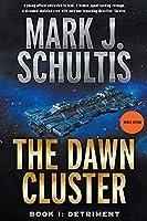 The Dawn Cluster I: Detriment