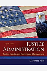 Justice Administration: Police, Courts, and Corrections Management (2-downloads) Kindle Edition