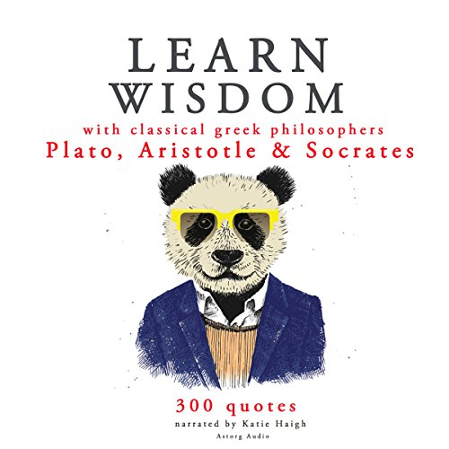 Learn Wisdom with Classical Greek Philosophers: Plato, Aristotle and Socrates audiobook cover art