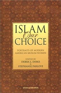 Islam Our Choice: Portraits of Modern American Muslim Women