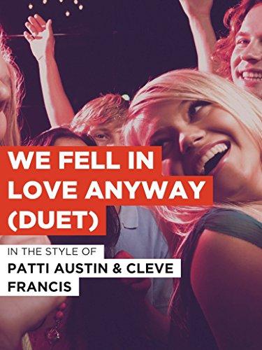 We Fell In Love Anyway (Duet) im Stil von