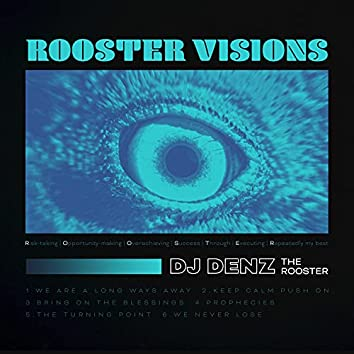 Rooster Visions