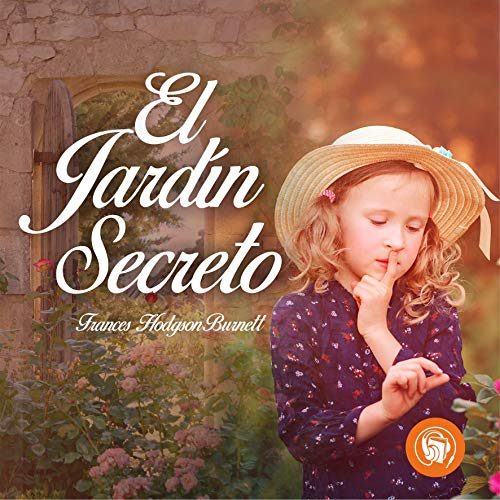 El jardín secreto [The Secret Garden] Audiobook By Frances Hodgson Burnett cover art