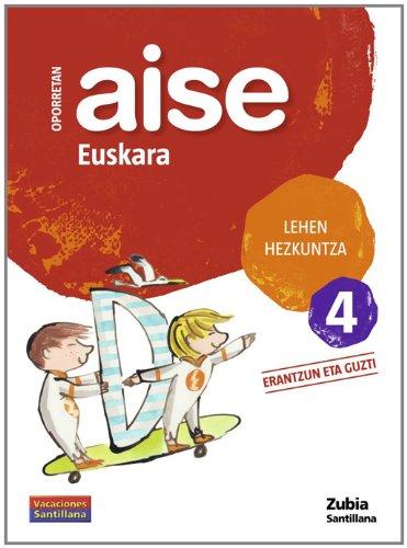 Oporretan Aise Euskara Lehen 4 Vacaciónes Santillana Euskera Zubia - 9788498940718