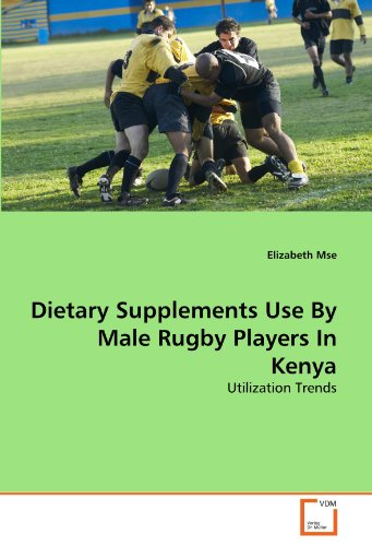 Dietary Supplements Use By Male Rugby Players In Kenya: Utilization Trends