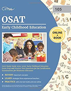 OSAT Early Childhood Education (105) Study Guide 2019-2020: Early Childhood Education Exam Prep and Practice Test Questions for the Certification Examinations for Oklahoma Educators