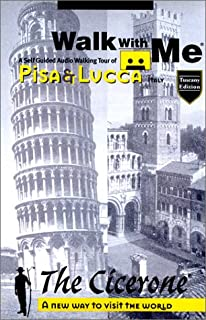 Walk With Me : A Self Guided Audio Walking Tour of Pisa and Lucca, Italy