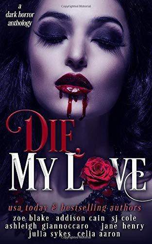 Die, My Love: A Dark Horror Anthology