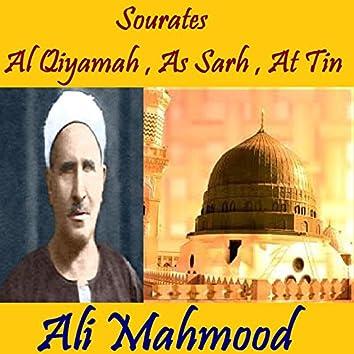 Sourates Al Qiyamah , As Sarh , At Tin (Quran)