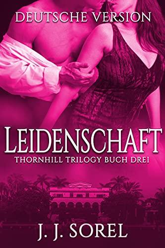 Leidenschaft (Thornhill Trilogy 3)