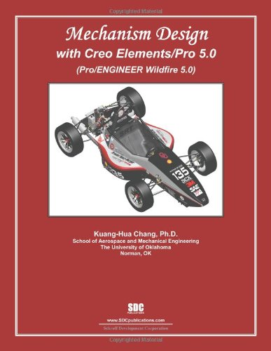 Mechanism Design With Creo Elements/Pro 5.0: (Pro/engineer Wildfire 5.0)