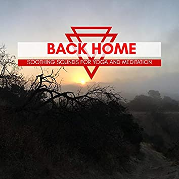 Back Home - Soothing Sounds For Yoga And Meditation
