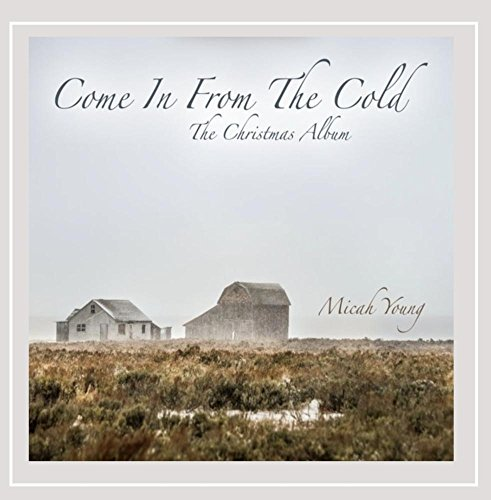 Come In From The Cold (The Christmas Album)