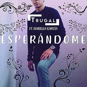 Esperándome (feat. Isabella García)