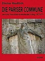 Die Pariser Commune: und der franzoesisch-deutsche Krieg 1870/71
