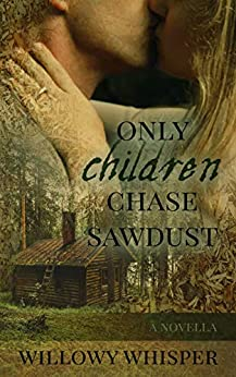 Only Children Chase Sawdust by [Willowy Whisper]