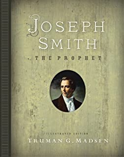 Joseph Smith, The Prophet: Illustrated Edition